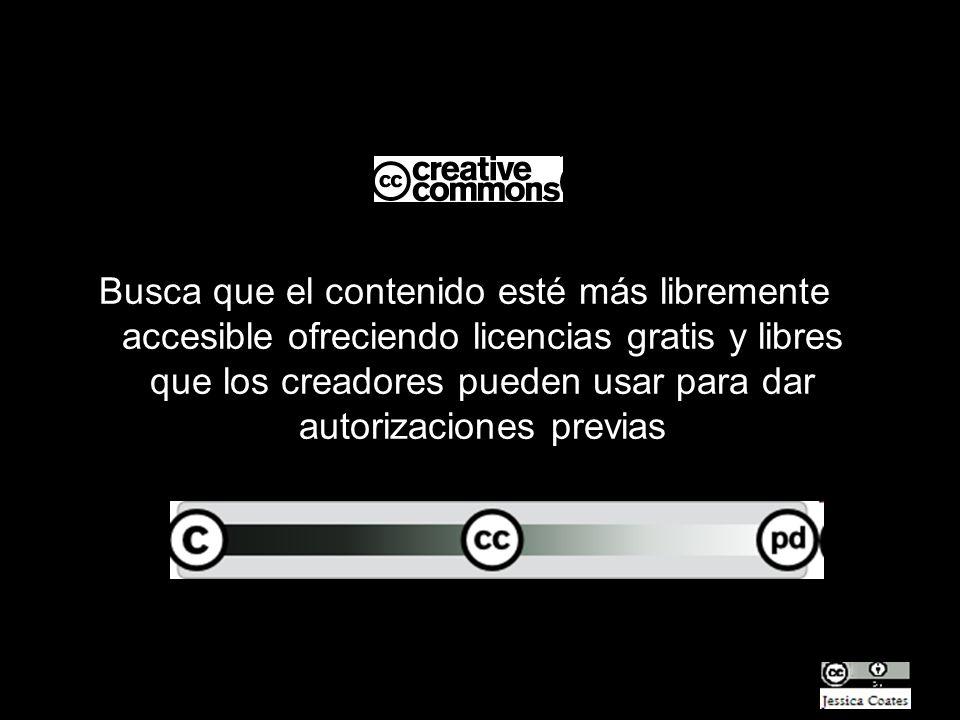 Busca que el contenido esté más libremente accesible ofreciendo licencias gratis y libres que los creadores pueden usar para dar autorizaciones previas