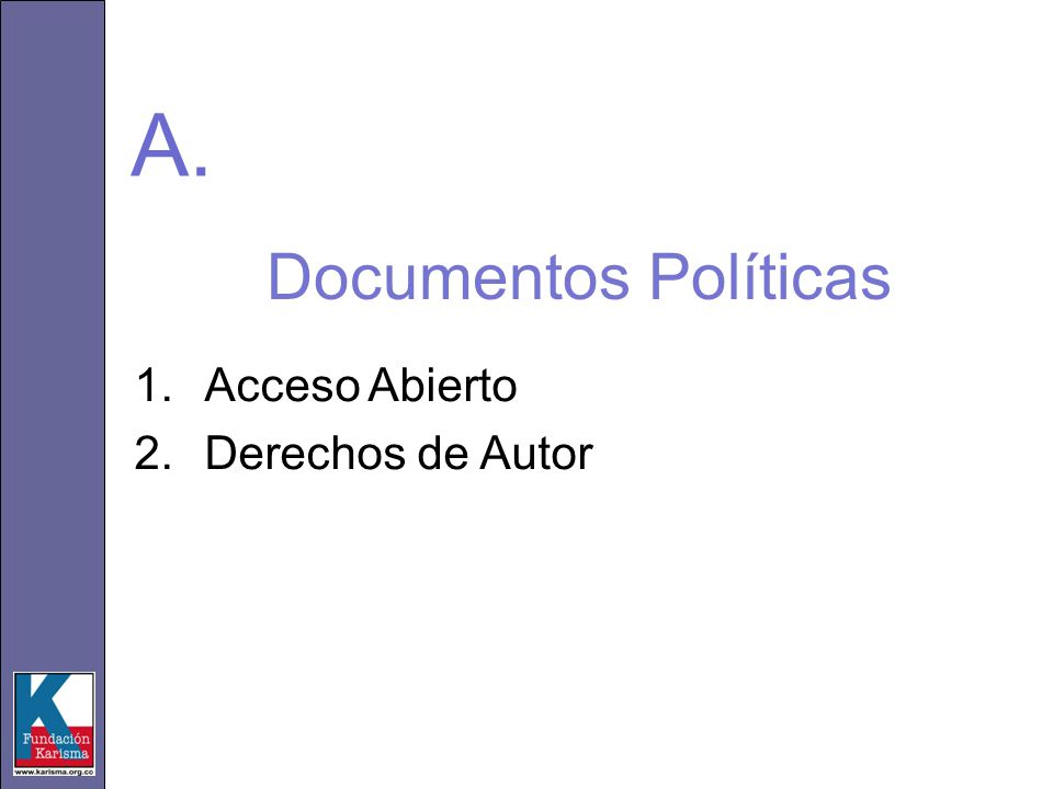 Documentos Políticas 1.Acceso Abierto Por Open Access entendemos la disponibilidad gratuita y pública en la red, permitiendo a cualquier usuario la lectura, descarga, copia, distribución, impresión, búsqueda o enlace a textos completos sin barreras económicas, legales o técnicas