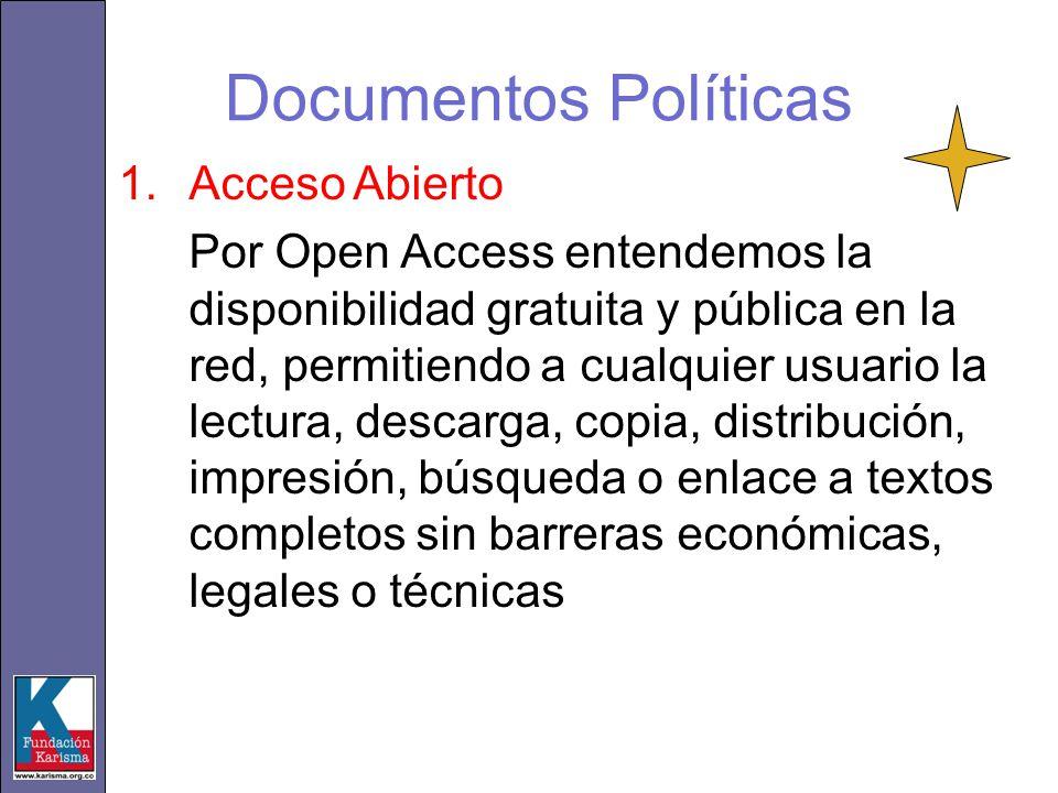 Documentos Políticas 1.Acceso Abierto Por Open Access entendemos la disponibilidad gratuita y pública en la red, permitiendo a cualquier usuario la le