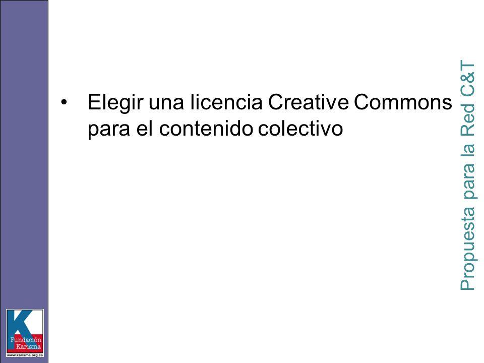 Elegir una licencia Creative Commons para el contenido colectivo Propuesta para la Red C&T
