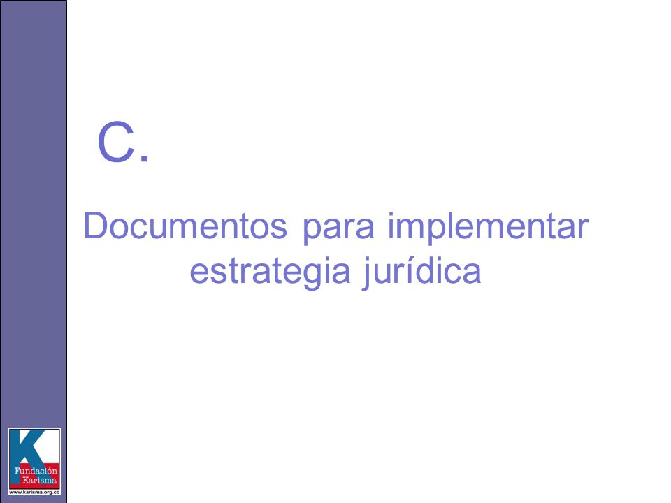 Documentos para implementar estrategia jurídica C.
