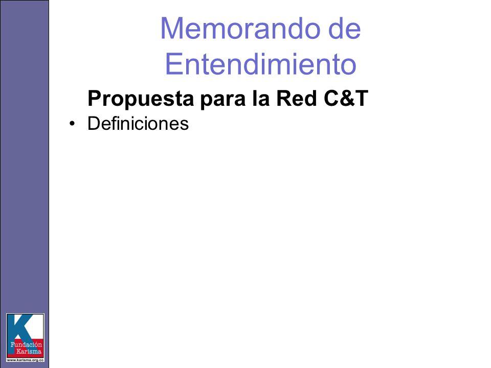 Memorando de Entendimiento Propuesta para la Red C&T Definiciones