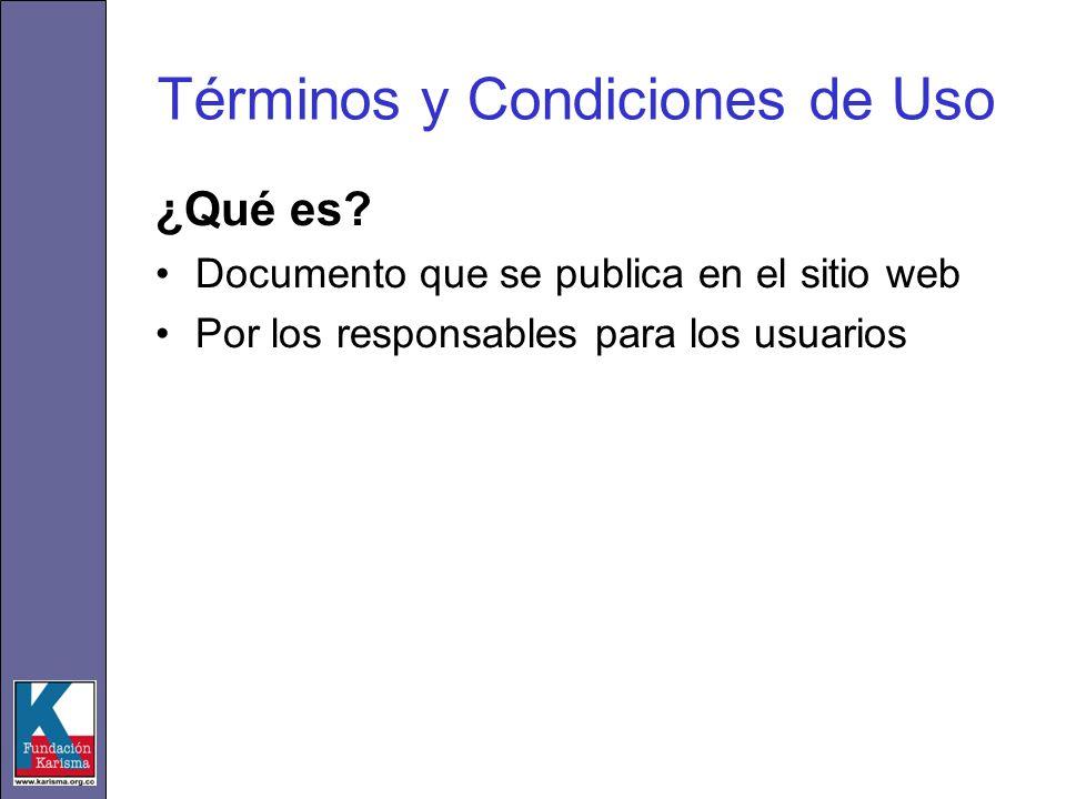 Términos y Condiciones de Uso ¿Qué es? Documento que se publica en el sitio web Por los responsables para los usuarios