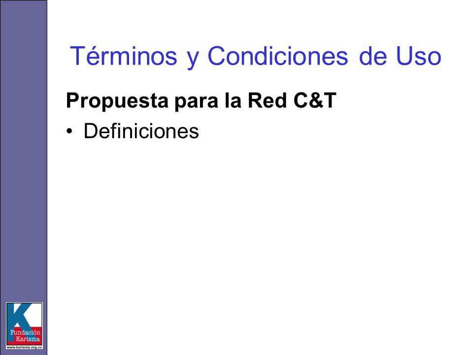 Términos y Condiciones de Uso Propuesta para la Red C&T Definiciones