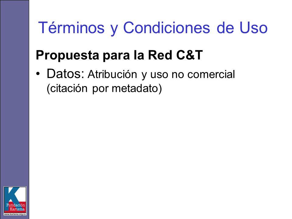 Términos y Condiciones de Uso Propuesta para la Red C&T Datos: Atribución y uso no comercial (citación por metadato)