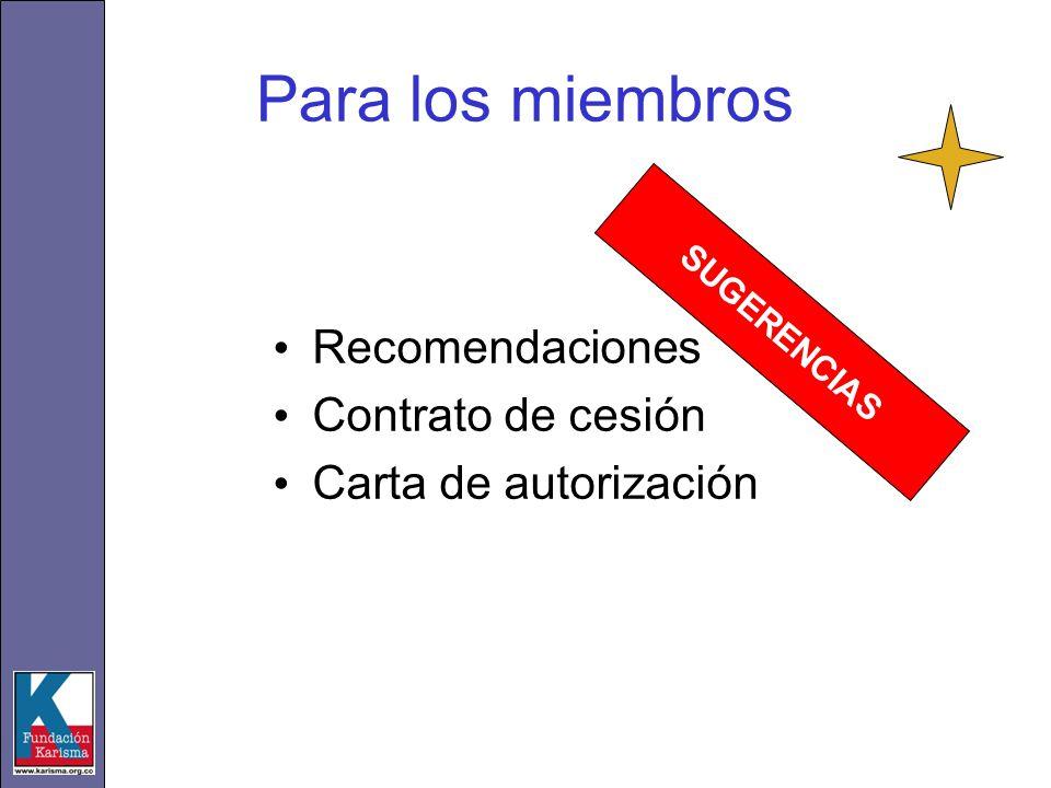 Para los miembros Recomendaciones Contrato de cesión Carta de autorización SUGERENCIAS