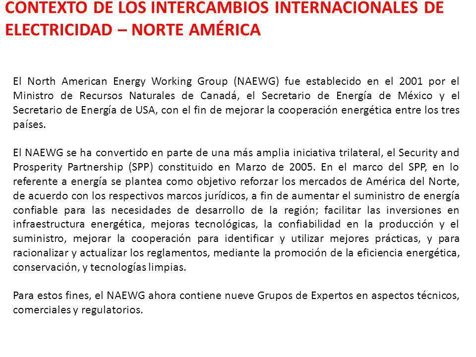 El North American Energy Working Group (NAEWG) fue establecido en el 2001 por el Ministro de Recursos Naturales de Canadá, el Secretario de Energía de