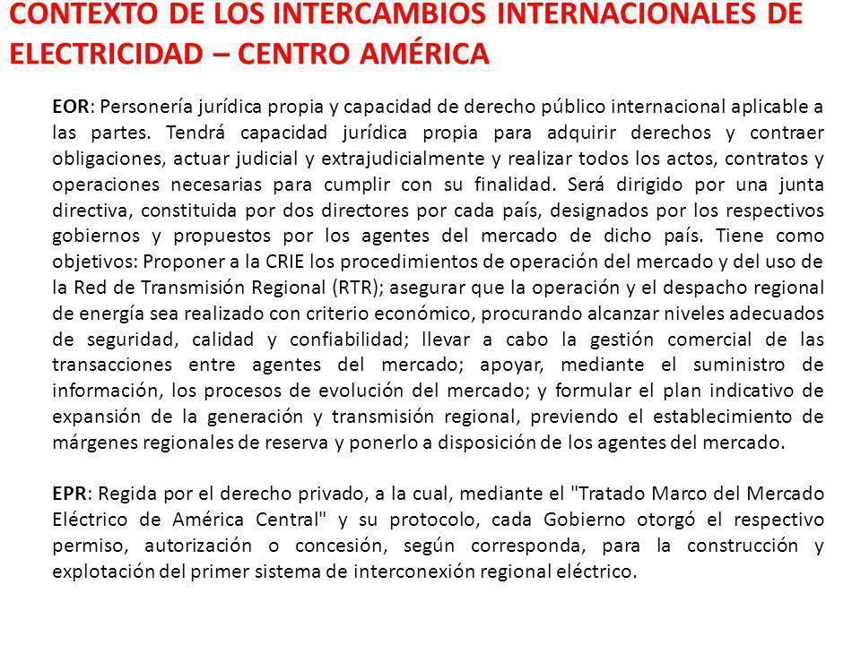 CONTEXTO DE LOS INTERCAMBIOS INTERNACIONALES DE ELECTRICIDAD – CENTRO AMÉRICA EOR: Personería jurídica propia y capacidad de derecho público internaci
