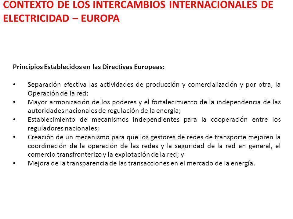 CONTEXTO DE LOS INTERCAMBIOS INTERNACIONALES DE ELECTRICIDAD – EUROPA Principios Establecidos en las Directivas Europeas: Separación efectiva las acti