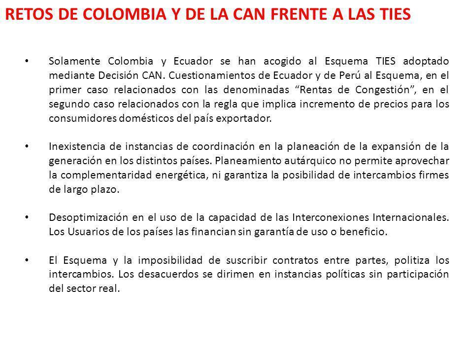 RETOS DE COLOMBIA Y DE LA CAN FRENTE A LAS TIES Solamente Colombia y Ecuador se han acogido al Esquema TIES adoptado mediante Decisión CAN. Cuestionam