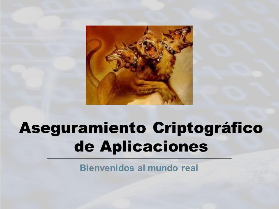 Aseguramiento Criptográfico de Aplicaciones Bienvenidos al mundo real