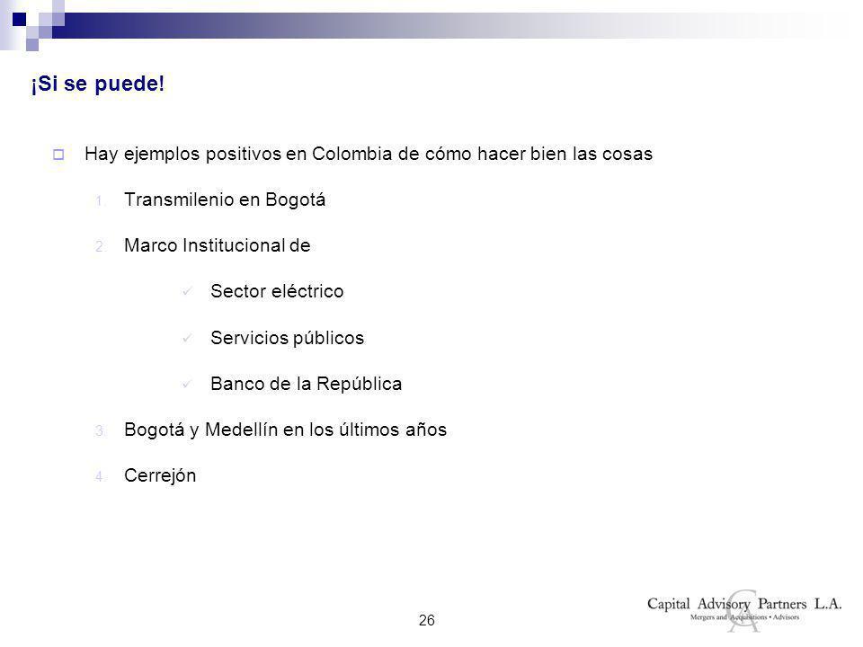 26 ¡Si se puede. Hay ejemplos positivos en Colombia de cómo hacer bien las cosas 1.