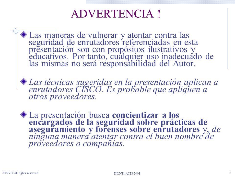III JNSI ACIS 2003 JCM-03 All rights reserved33 Preguntas, dudas, sugerencias,....