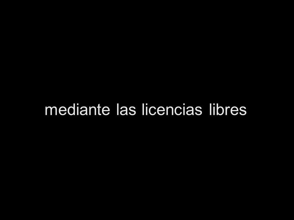 mediante las licencias libres