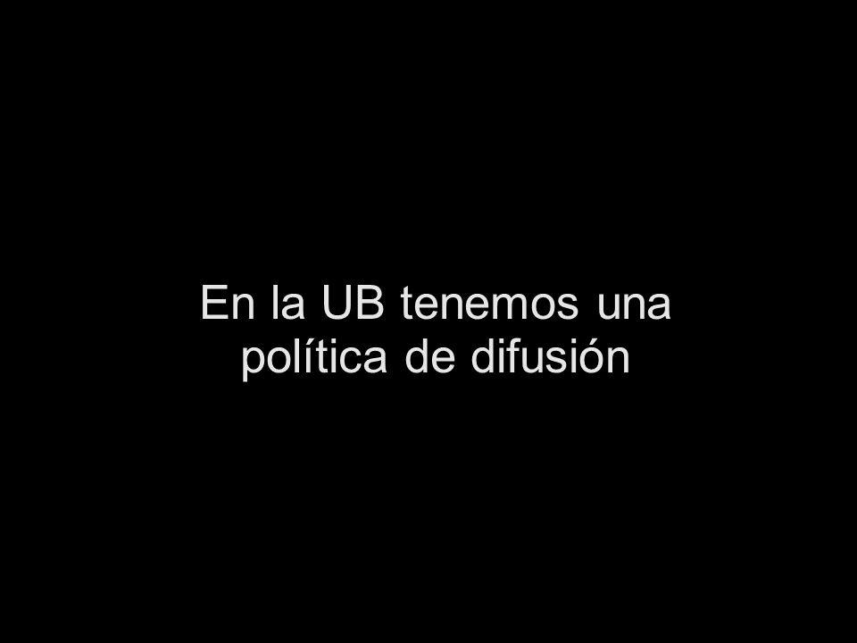 En la UB tenemos una política de difusión