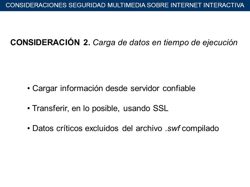 CONSIDERACIONES SEGURIDAD MULTIMEDIA SOBRE INTERNET INTERACTIVA CONSIDERACIÓN 2.