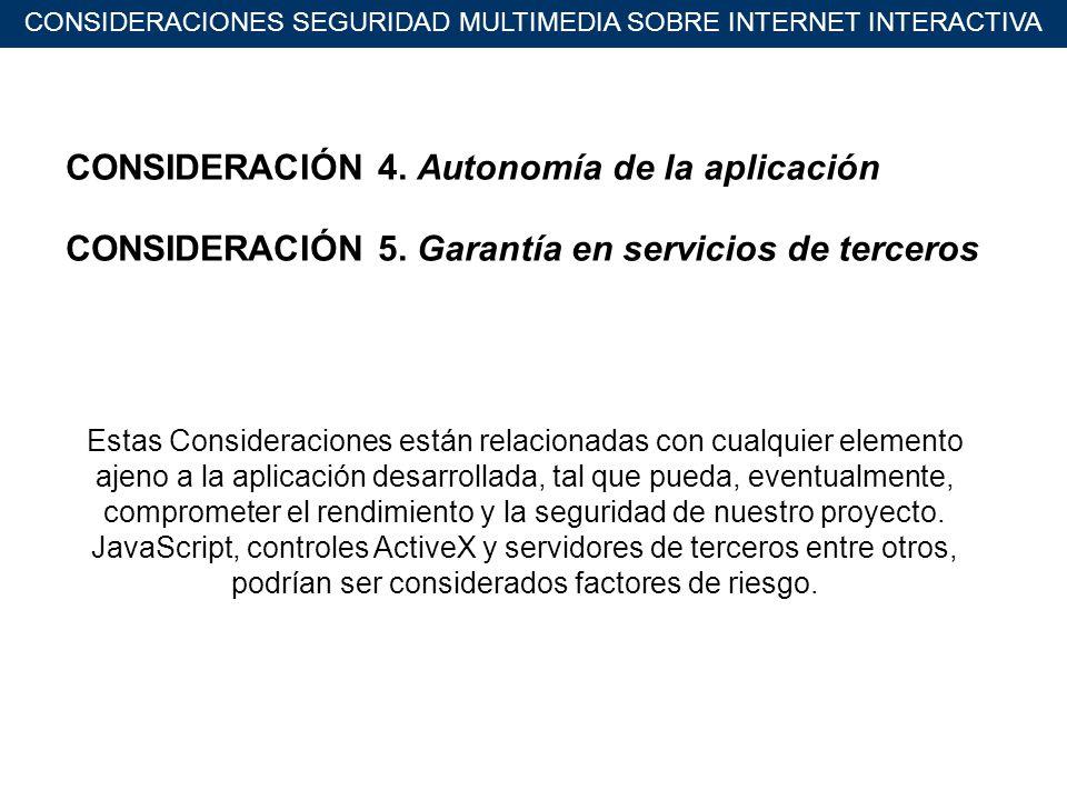 CONSIDERACIONES SEGURIDAD MULTIMEDIA SOBRE INTERNET INTERACTIVA CONSIDERACIÓN 4.