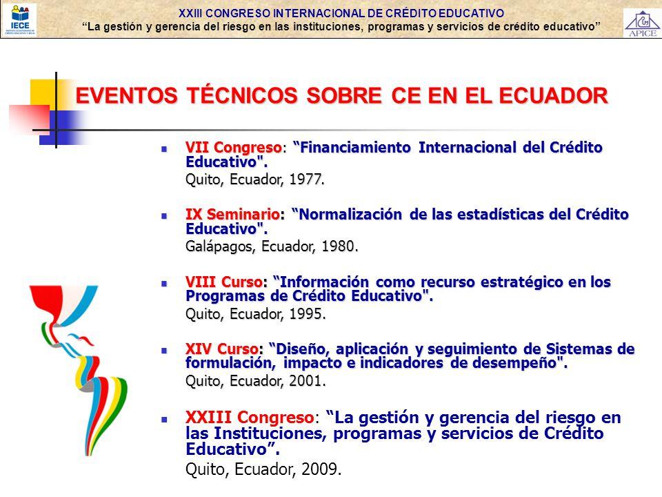 XXIII CONGRESO INTERNACIONAL DE CRÉDITO EDUCATIVO La gestión y gerencia del riesgo en las instituciones, programas y servicios de crédito educativo EV