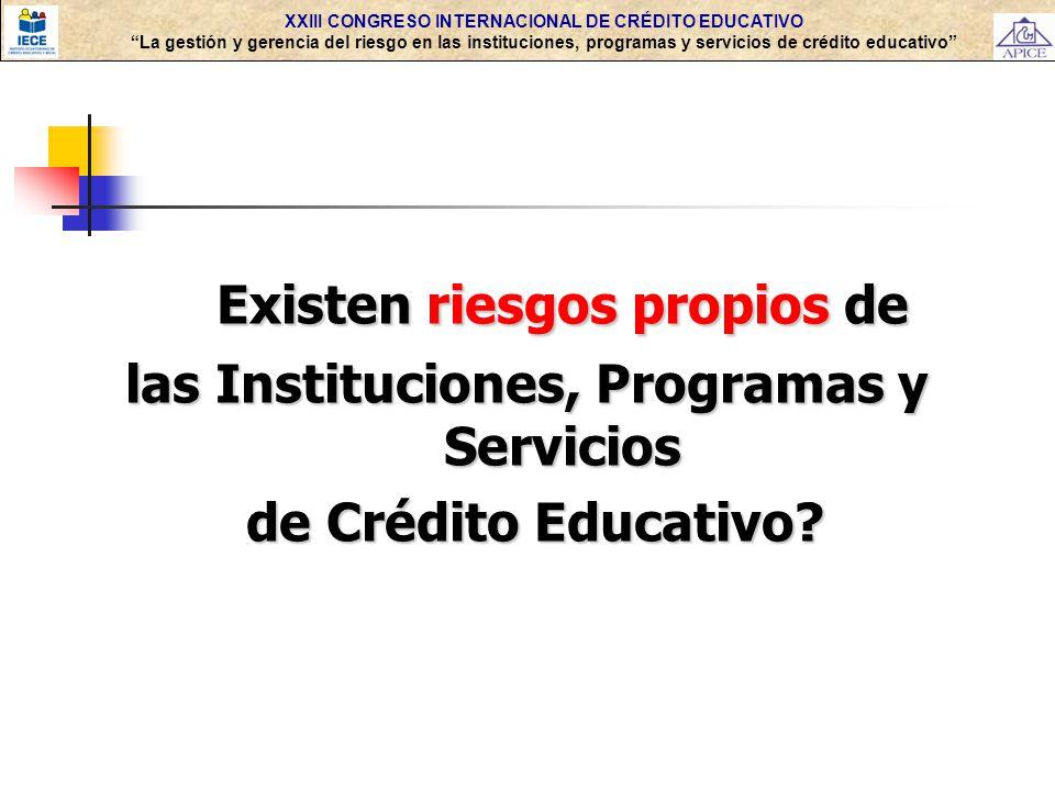 XXIII CONGRESO INTERNACIONAL DE CRÉDITO EDUCATIVO La gestión y gerencia del riesgo en las instituciones, programas y servicios de crédito educativo Ex
