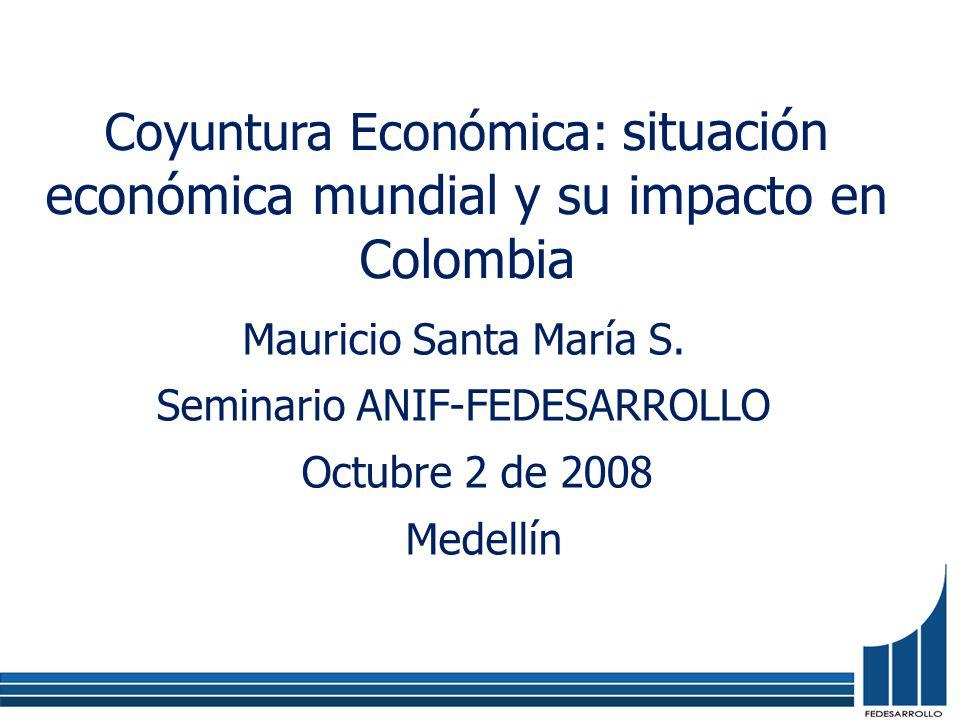 Agenda 1.Panorama actual de la economía colombiana –Oferta –Demanda –Empleo 2.Impacto de la crisis financiera en Colombia –Flujos de comercio internacional –Financiamiento Futuro –Desaceleración venezolana 3.¿Situación parecida a la del 99.