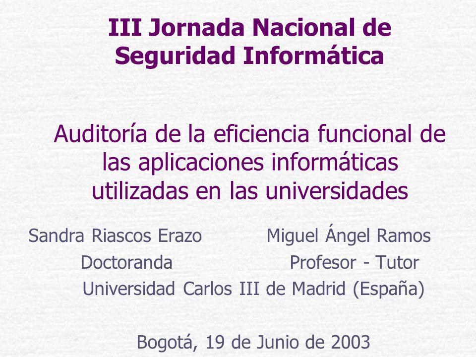 Auditoría de la eficiencia funcional de las aplicaciones informáticas utilizadas en las universidades Sandra Riascos Erazo Miguel Ángel Ramos Doctoran