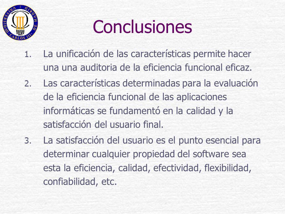 Conclusiones 1. La unificación de las características permite hacer una una auditoria de la eficiencia funcional eficaz. 2. Las características determ