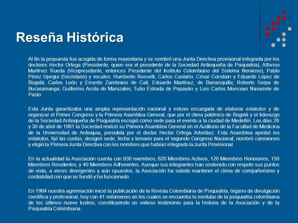 Reseña Histórica Al fin la propuesta fue acogida de forma mayoritaria y se nombró una Junta Directiva provisional integrada por los doctores Hector Or