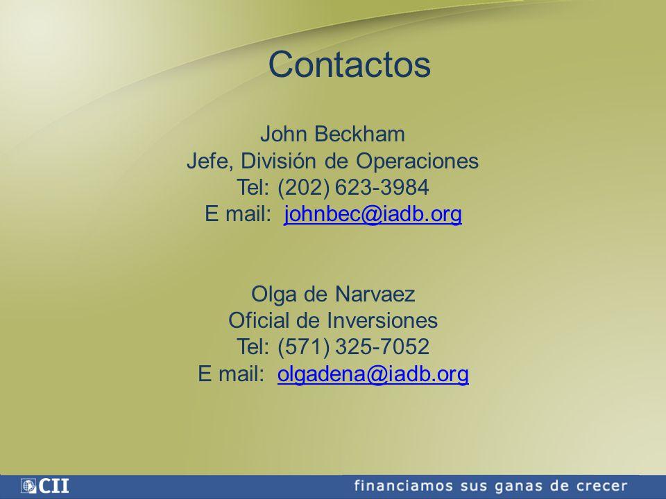 Contactos John Beckham Jefe, División de Operaciones Tel: (202) 623-3984 E mail: johnbec@iadb.orgjohnbec@iadb.org Olga de Narvaez Oficial de Inversiones Tel: (571) 325-7052 E mail: olgadena@iadb.orgolgadena@iadb.org