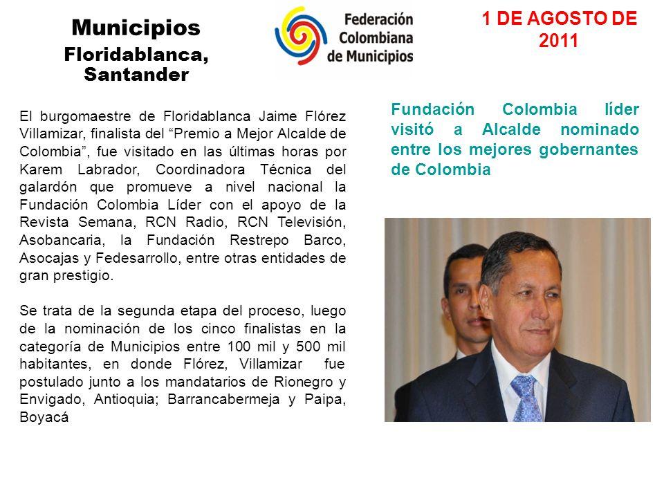 Municipios Floridablanca, Santander 1 DE AGOSTO DE 2011 El burgomaestre de Floridablanca Jaime Flórez Villamizar, finalista del Premio a Mejor Alcalde