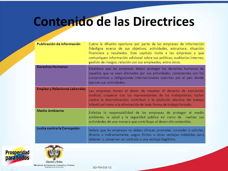GD-FM-016 V2 Contenido de las Directrices Publicación de InformaciónCubre la difusión oportuna por parte de las empresas de información fidedigna acerca de sus objetivos, actividades, estructura, situación financiera y resultados.
