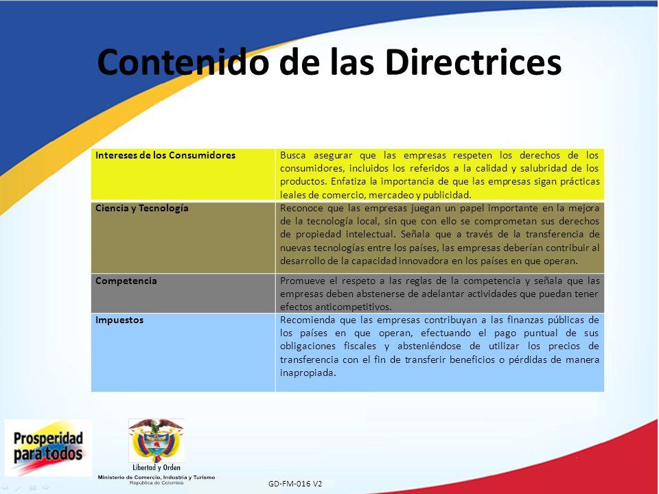 GD-FM-016 V2 Contenido de las Directrices Intereses de los ConsumidoresBusca asegurar que las empresas respeten los derechos de los consumidores, incluidos los referidos a la calidad y salubridad de los productos.