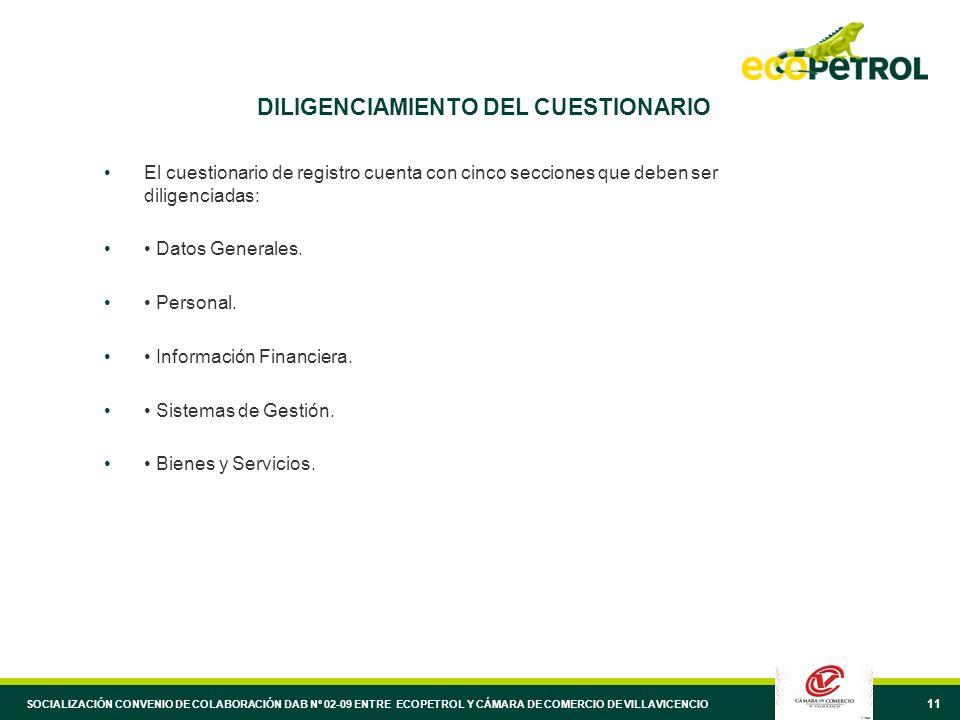 11 DILIGENCIAMIENTO DEL CUESTIONARIO El cuestionario de registro cuenta con cinco secciones que deben ser diligenciadas: Datos Generales.