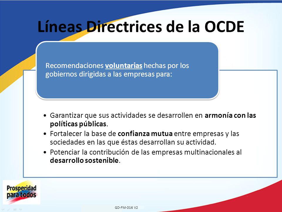 Líneas Directrices de la OCDE Garantizar que sus actividades se desarrollen en armonía con las políticas públicas. Fortalecer la base de confianza mut