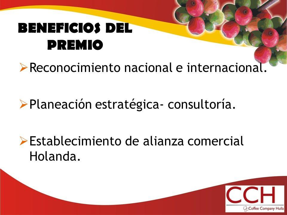 BENEFICIOS DEL PREMIO Reconocimiento nacional e internacional.