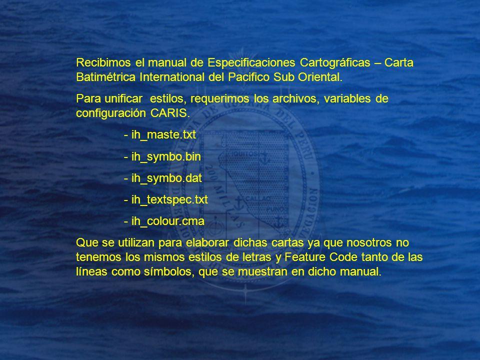 Recibimos el manual de Especificaciones Cartográficas – Carta Batimétrica International del Pacifico Sub Oriental. Para unificar estilos, requerimos l