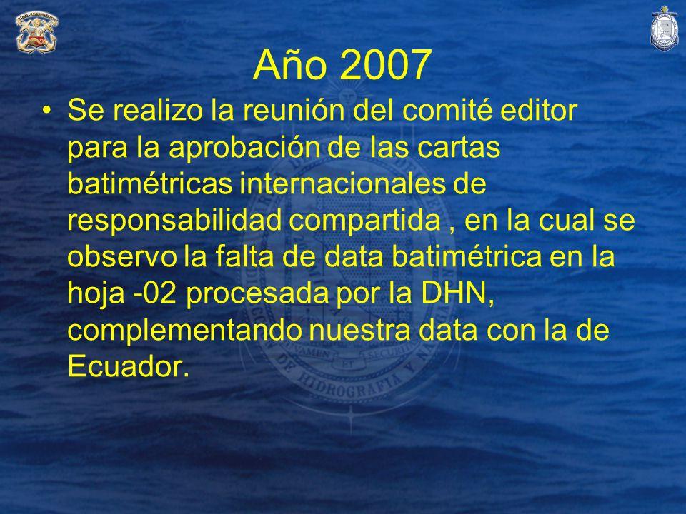 Año 2007 Se realizo la reunión del comité editor para la aprobación de las cartas batimétricas internacionales de responsabilidad compartida, en la cu