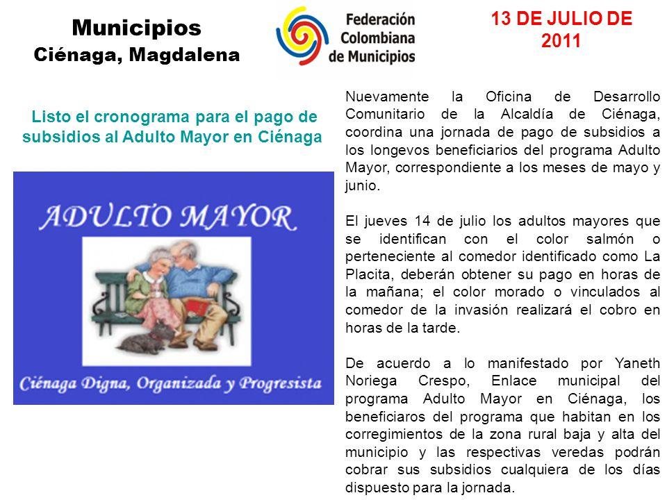 Municipios Ciénaga, Magdalena Nuevamente la Oficina de Desarrollo Comunitario de la Alcaldía de Ciénaga, coordina una jornada de pago de subsidios a los longevos beneficiarios del programa Adulto Mayor, correspondiente a los meses de mayo y junio.