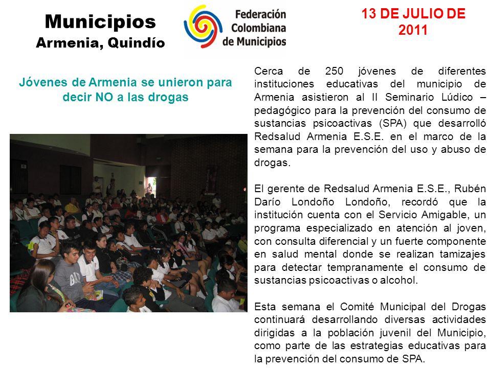 Municipios Armenia, Quindío 13 DE JULIO DE 2011 Cerca de 250 jóvenes de diferentes instituciones educativas del municipio de Armenia asistieron al II Seminario Lúdico – pedagógico para la prevención del consumo de sustancias psicoactivas (SPA) que desarrolló Redsalud Armenia E.S.E.