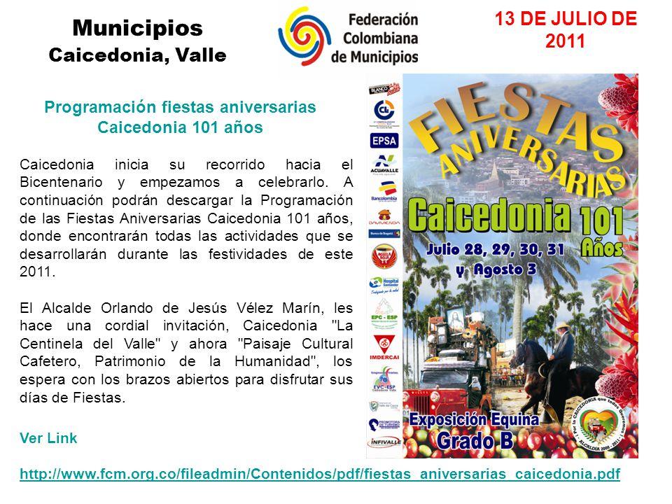 Municipios Caicedonia, Valle 13 DE JULIO DE 2011 Caicedonia inicia su recorrido hacia el Bicentenario y empezamos a celebrarlo.