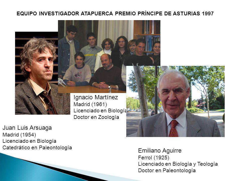 Juan Luis Arsuaga Madrid (1954) Licenciado en Biología Catedrático en Paleontología Ignacio Martínez Madrid (1961) Licenciado en Biología Doctor en Zo