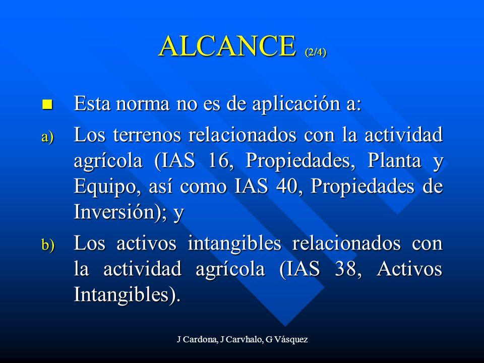 J Cardona, J Carvhalo, G Vásquez ALCANCE (2/4) Esta norma no es de aplicación a: Esta norma no es de aplicación a: a) Los terrenos relacionados con la