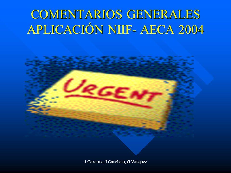 J Cardona, J Carvhalo, G Vásquez COMENTARIOS GENERALES APLICACIÓN NIIF- AECA 2004