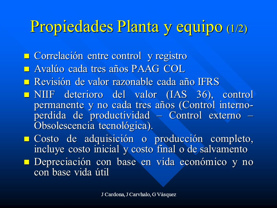 J Cardona, J Carvhalo, G Vásquez Propiedades Planta y equipo (1/2) Correlación entre control y registro Correlación entre control y registro Avalúo ca