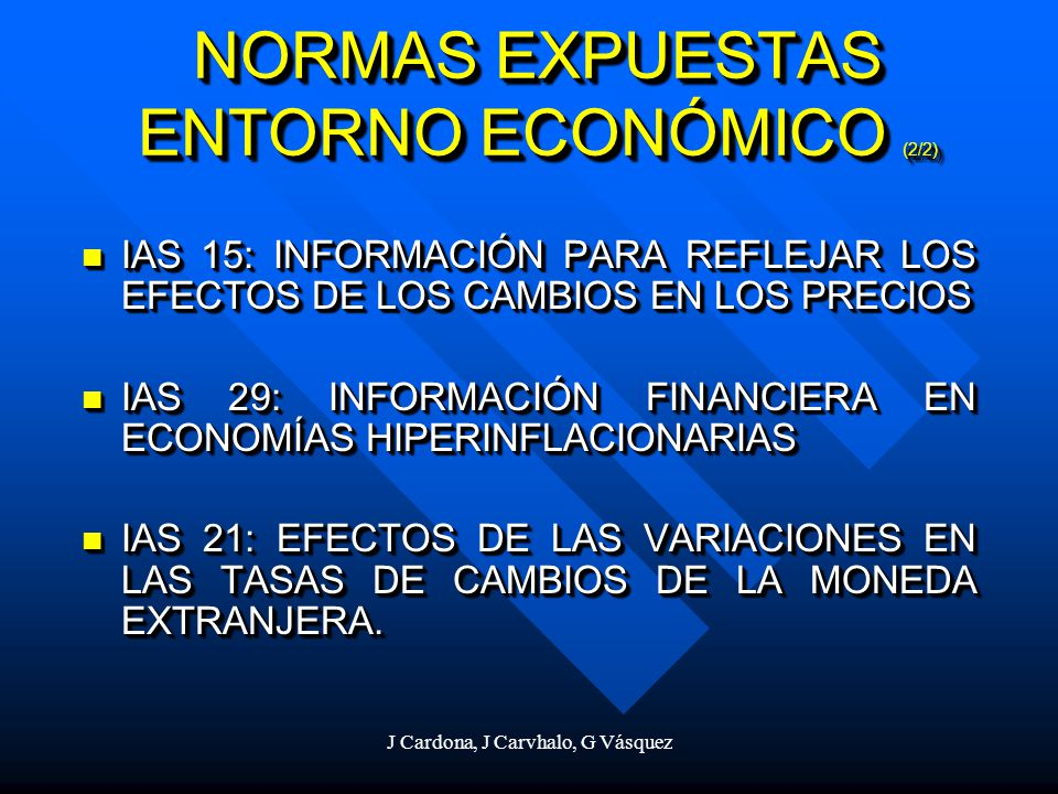 J Cardona, J Carvhalo, G Vásquez BIBLIOGRAFIABIBLIOGRAFIA IAS 2003/4 EDITADAS POR IASB, WEB SITE IAS 2003/4 EDITADAS POR IASB, WEB SITE ED 1 First-time Application of International Financial Reportirng Standards.