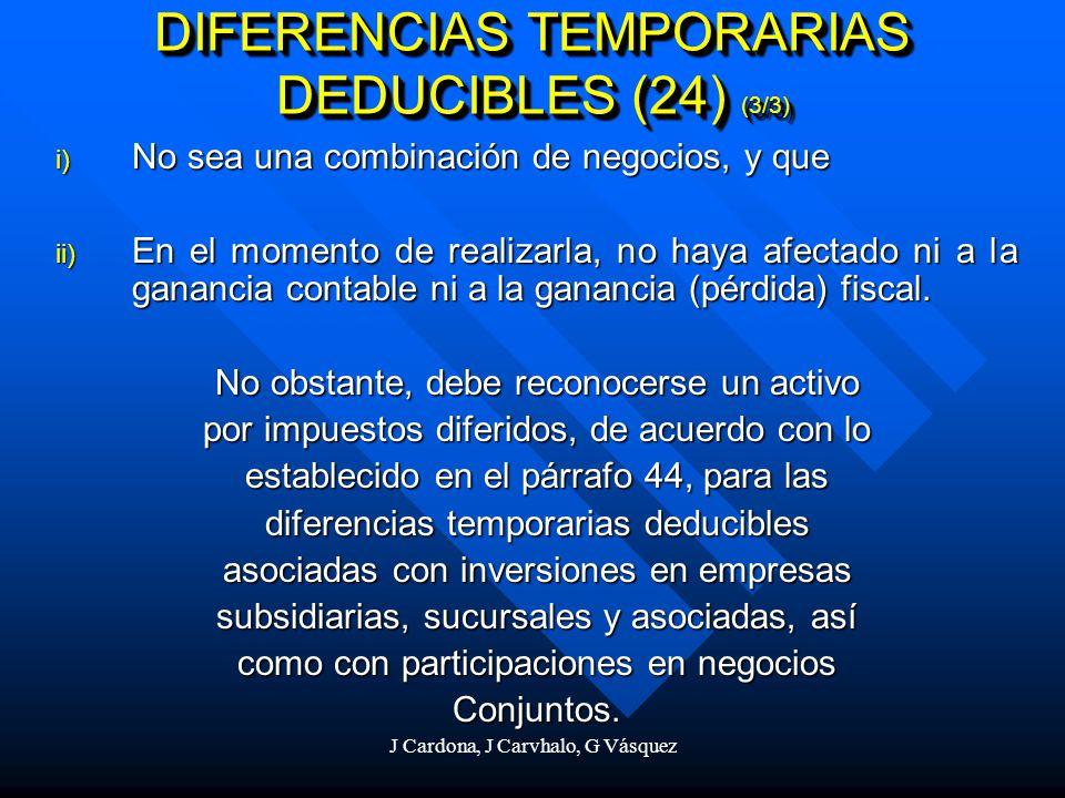 J Cardona, J Carvhalo, G Vásquez i) No sea una combinación de negocios, y que ii) En el momento de realizarla, no haya afectado ni a la ganancia conta