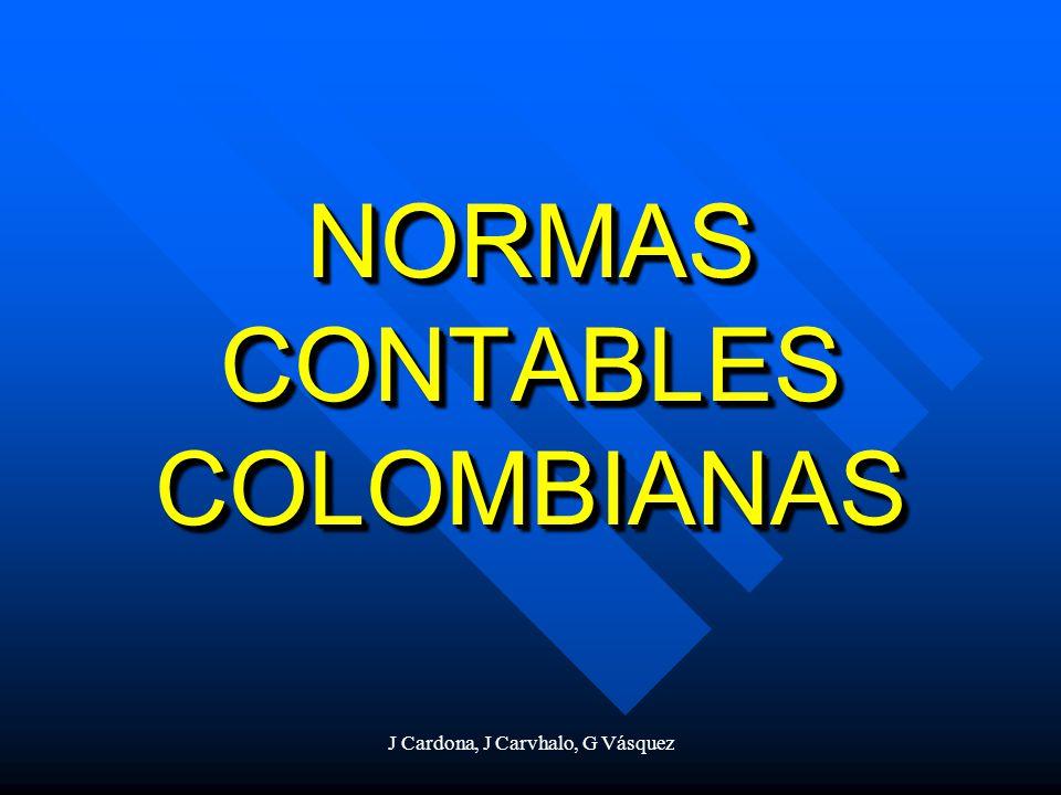 J Cardona, J Carvhalo, G Vásquez NORMAS CONTABLES COLOMBIANAS