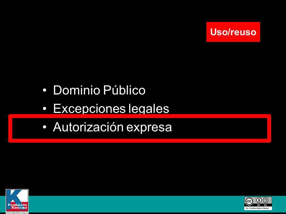 Dominio Público Excepciones legales Autorización expresa Uso/reuso