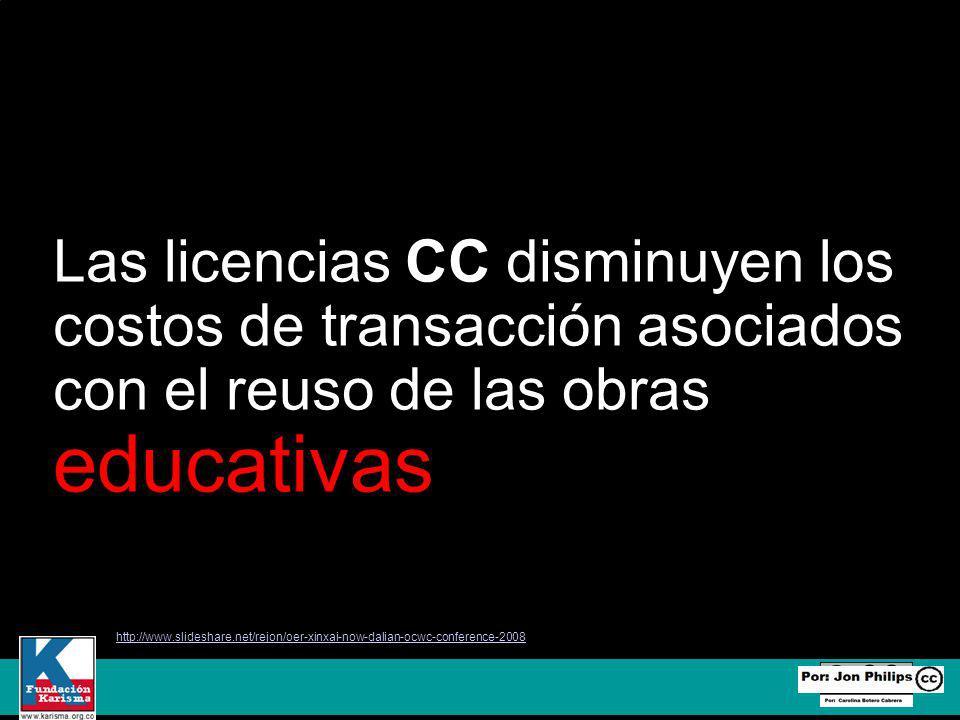Las licencias CC disminuyen los costos de transacción asociados con el reuso de las obras educativas http://www.slideshare.net/rejon/oer-xinxai-now-dalian-ocwc-conference-2008