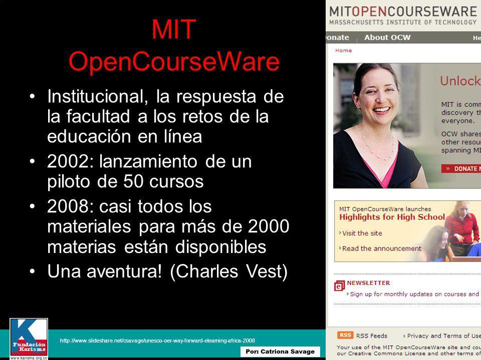 MIT OpenCourseWare Institucional, la respuesta de la facultad a los retos de la educación en línea 2002: lanzamiento de un piloto de 50 cursos 2008: casi todos los materiales para más de 2000 materias están disponibles Una aventura.