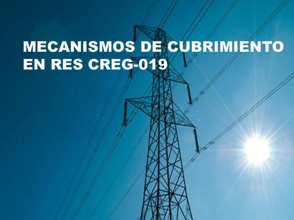 MECANISMOS DE CUBRIMIENTO EN RES CREG-019